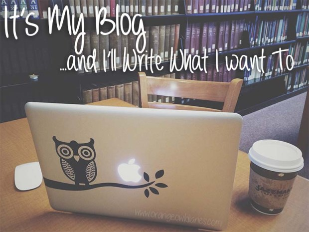 it's my blog and i'll write what i want to