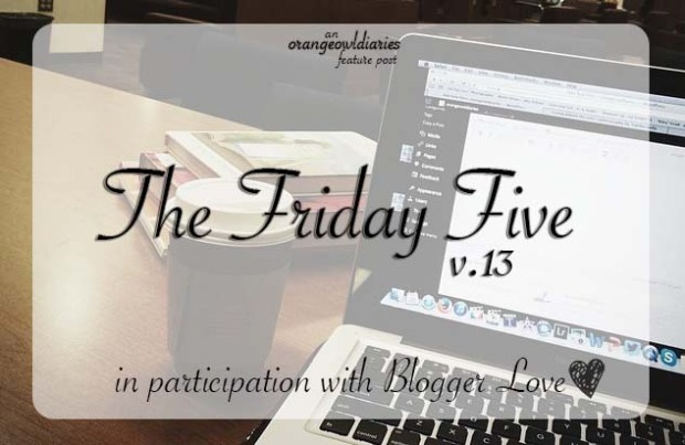 blogger love - the friday five