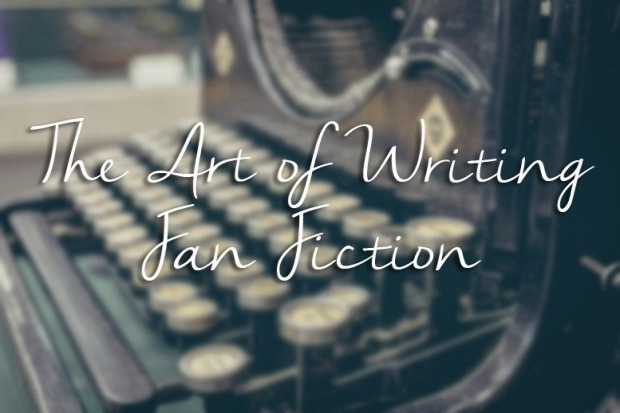 the art of writing fanfiction
