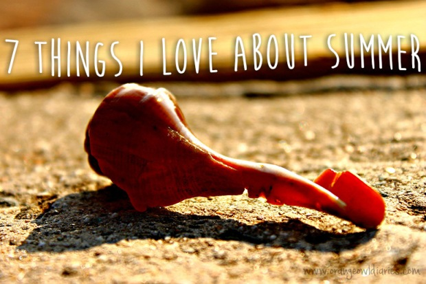 seven things I love about summer